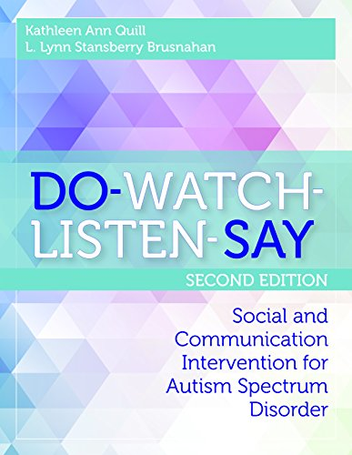 DO-WATCH-LISTEN-SAY: Social and Communication Intervention for Autism Spectrum Disorder, Second Edition