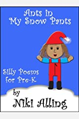 Ants In My Snow Pants - Children's Poems (Poems for Children Book 1) Kindle Edition