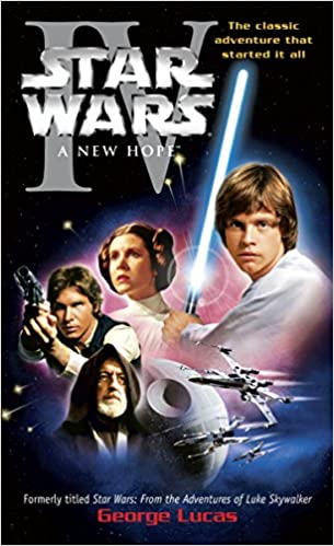 Star Wars Episode Iv A New Hope Lucas George 9780345341464 Amazon Com Books