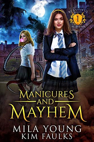 Manicures and Mayhem (Beautiful Beasts Academy Book - Manicure Magic
