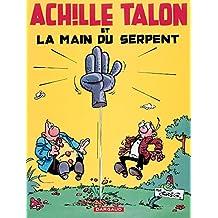 Achille Talon - Tome 23 - Achille Talon et la main du serpent (French Edition)