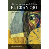 El tercer nacimiento de Ulises. Libro Primero. El Gran Ojo (Spanish Edition)