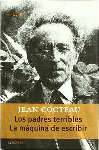 Los Padres Terribles, La Maquina De Escribir (Gran Teatro) (Spanish Edition): Jean Cocteau: 9789500363198: Amazon.com: Books