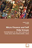 Micro Finance and Self Help Groups, Daniel Lazar and G. Kogila, 3639276566