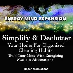 Simplify & Declutter Your Home for Organized Cleaning Habits