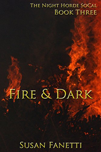 Fire & Dark (The Night Horde SoCal Book 3)