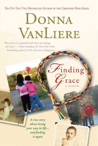 Finding Grace: A True Story About Losing Your Way In Life.And Finding It Again ebook