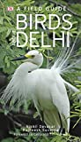 Birds about Delhi: A Field Guide