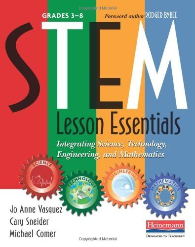 STEM Lesson Essentials, Grades 3-8: Integrating Science, Technology, Engineering, and Mathematics by Vasquez, Jo Anne, Comer, Michael, Sneider, Cary [2013]