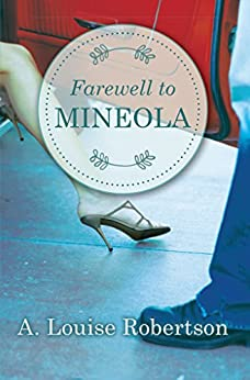 Farewell to Mineola (Long Island, New York Book 3) by [Robertson, A.]