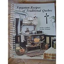 Forgotten recipes of traditional Quebec