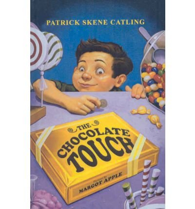 By Patrick Skene Catling The Chocolate Touch