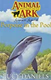 Porpoise in the Pool (Animal Ark Holiday Special #12) (Animal Ark Summer Special #5)