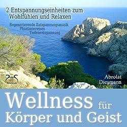 Wellness für Körper und Geist