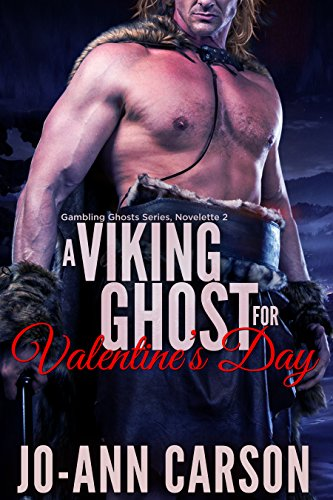 What happens when you mix a naughty, Viking ghost built like a Norse god, a strong woman who suffers no fools and a nasty poltergeist? A Viking Ghost for Valentine's Day (Gambling Ghosts Series Book 2) by Jo-Ann Carson