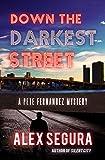 Image of Down the Darkest Street: (Pete Fernandez Book 2)