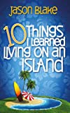 img - for 10 Things I Learned Living on an Island book / textbook / text book