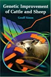 Genetic Improvement of Cattle and Sheep (Cabi Publishing)