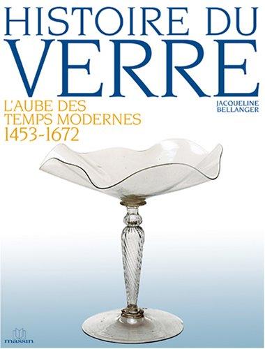 Histoire du verre : L'aube des temps modernes 1453-1672