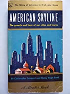 AMERICAN SKYLINE the Growth and Form of Our…