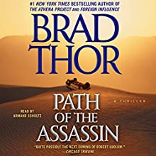 Path of the Assassin: A Thriller Audiobook by Brad Thor Narrated by Armand Schultz