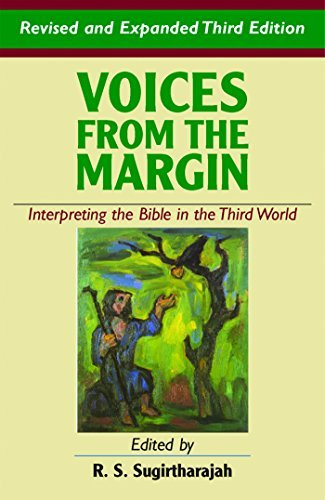 Voices from the Margin: Interpreting the Bible in the Third World
