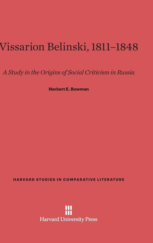 Vissarion Belinski 1811-1848 (Harvard Studies in Comparative Literature (Hardcover)) pdf epub