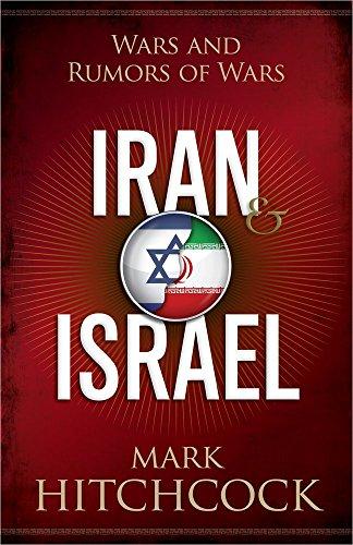 Iran and Israel: Wars and Rumors of Wars (Reader Hitchcock)