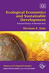 Ecological Economics and Sustainable Development: Selected Essays of Herman Daly (Advances in Ecological Economics)