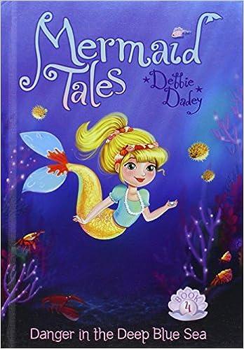 Danger in the Deep Blue Sea:: Book 4 (Mermaid Tales)