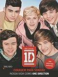 Coragem para Sonhar. Nossa Vida Como One Direction