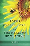 img - for Poems of Life, Love, and the Meaning of Meaning book / textbook / text book