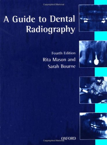 A Guide To Dental Radiography  Oxford Medical Publications