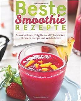 Beste Smoothie Rezepte Zum Abnehmen Entgiften Und Entschlacken