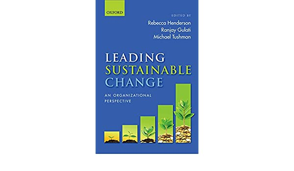 Leading Sustainable Change: An Organizational Perspective (English ...