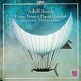 Adolf Busch: Piano Trios & Piano Quartet