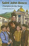 Saint John Bosco: Champion for the Young (Encounter the Saints)