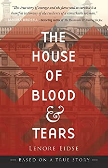 The House of Blood and Tears by [Lenore Eidse]