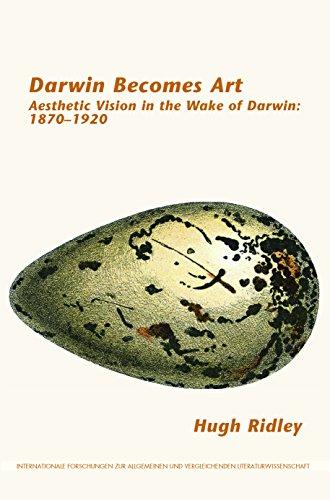 Darwin Becomes Art (Internationale Forschungen Zur Allgemeinen Und Vergleichenden Literaturwissenschaft)