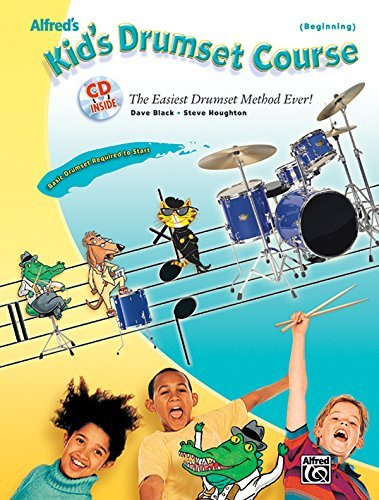 Alfred's Kid's Drumset Course: The Easiest Drumset Method Ever! (Book & CD) by Dave Black (2005-10-01)