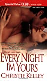 Every Night I'm Yours, Christie Kelley, 1420103512