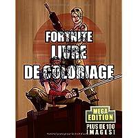 Fortnite Livre de Coloriage MEGA Edition: Edition Limitée ! Le meilleur des cadeaux à faire à un fan de Fortnite ! L'ultime livre de coloriage avec 100 ILLUSTRATIONS DE HAUTE QUALITÉ!