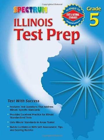 Illinois Test Prep, Grade 5 (Spectrum (McGraw-Hill)) (Spectrum Grade 5 Test Prep)