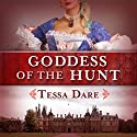 Goddess of the Hunt Audiobook by Tessa Dare Narrated by Helen Moore-Gillon