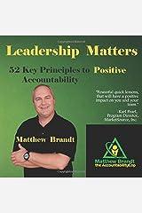 Leadership Matters: 52 Key Principles to POSITIVE Accountability Paperback