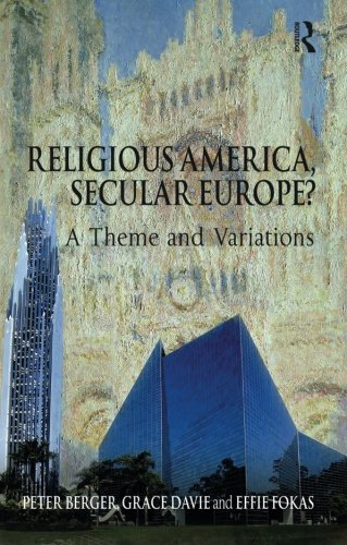 Religious America, Secular Europe?: A Theme and Variations