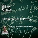 The Modern Scholar: Mathematics Is Power | Professor William Bloch