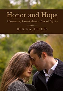 Honor and Hope: A Contemporary Romance Based on Pride and Prejudice by [Jeffers, Regina, Lady, a]