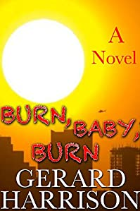 Burn, Baby, Burn by Gerard Harrison ebook deal