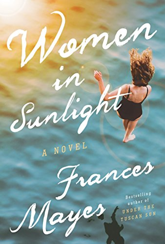 Women in sunlight a novel kindle edition by frances mayes women in sunlight a novel by mayes frances fandeluxe Images